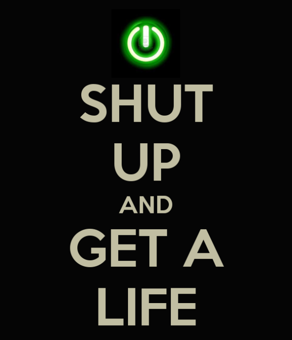 shut-up-and-get-a-life-27